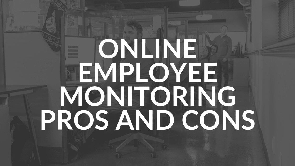 Online Employee Monitoring Pros and Cons