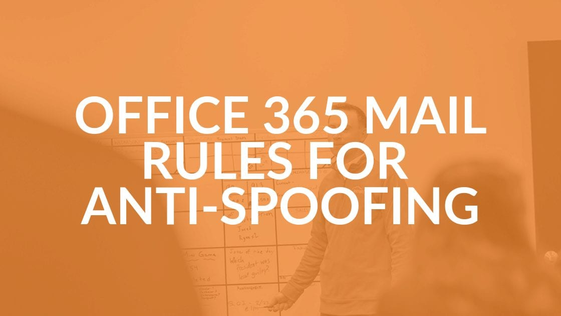 Anti-Spoofing Rules for Office 365