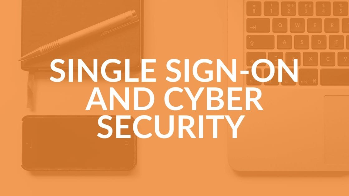Single Sign-On and Cyber Security