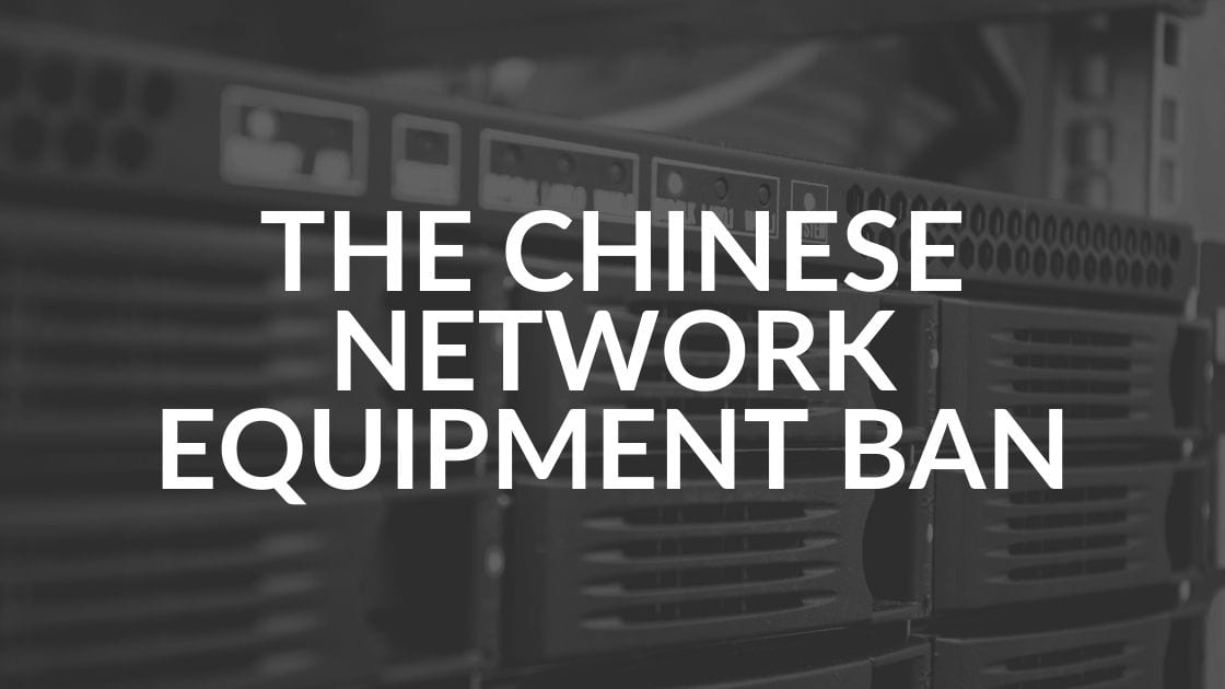 Chinese Network Equipment Ban